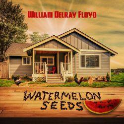 William Delray Floyd - Watermelon Seeds (2020)
