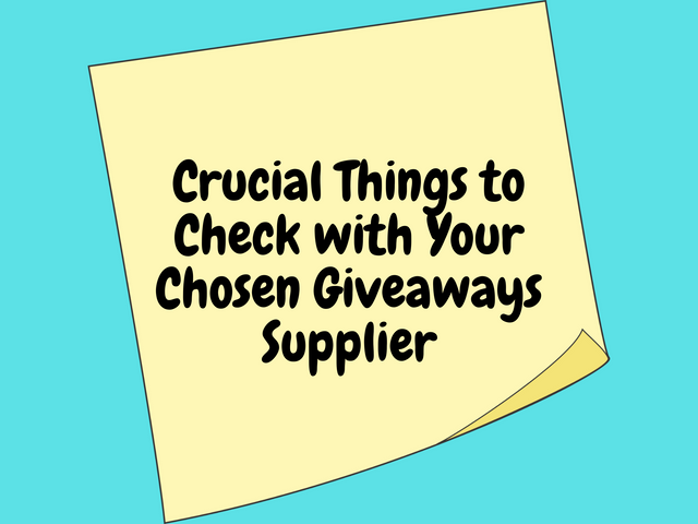 Crucial-Things-to-Check-with-Your-Chosen-Giveaways-Supplier