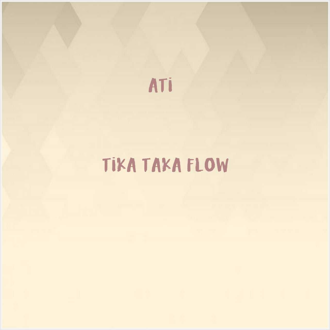 دانلود آهنگ جدید Ati242 به نام Tika Taka Flow