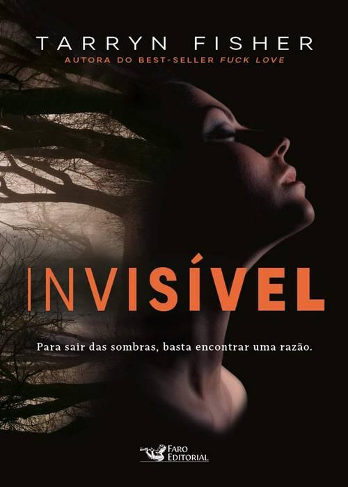 Resenha #301 Invisível – Tarryn Fisher @faroeditorial