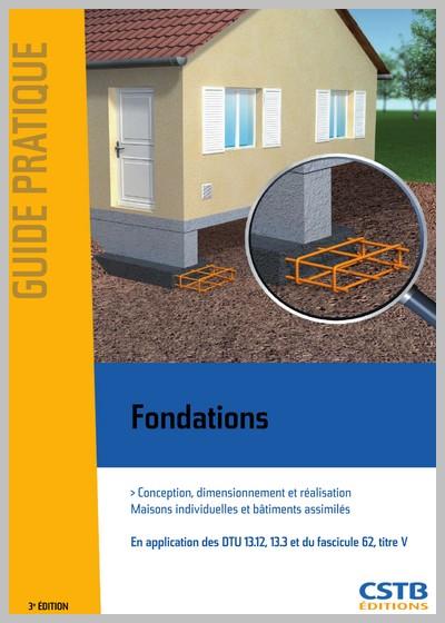 Fondations Conception, dimensionnement et réalisation Maisons individuelles et bâtiments assimilés