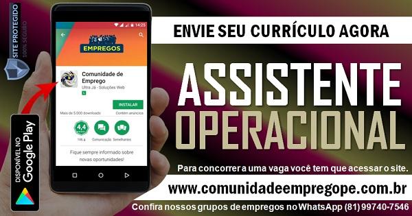 ASSISTENTE OPERACIONAL COM SALÁRIO DE R$ 1232,00 PARA EMPRESA NO RECIFE