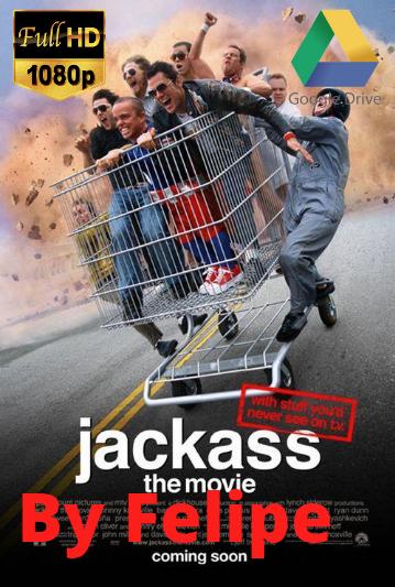 Saga -Jackass, [1080p] [Latino] [Google Drive](Enlace propio)