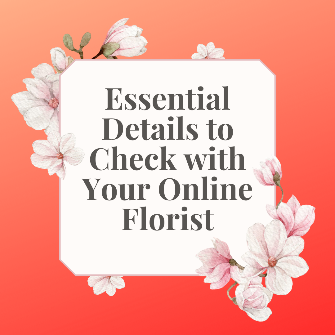 Essential-Details-to-Check-with-Your-Online-Florist