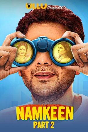 Namkeen Part 2 (2021) S01 Hindi Ullu Originals Web Series 720p Watch Online