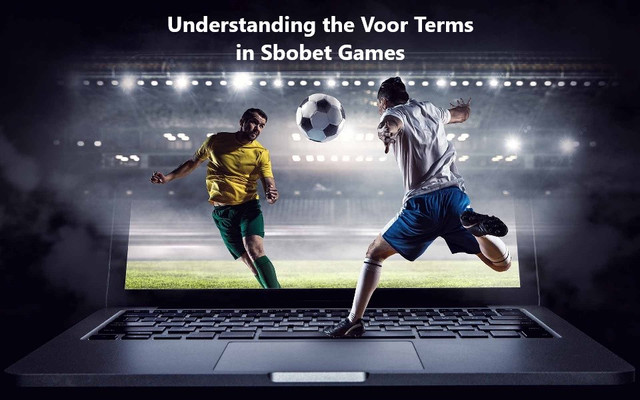 Understanding the Voor Terms in Sbobet Games