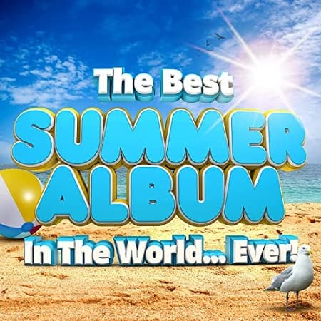 The Best Summer Album In The World...Ever! (2021) MP3