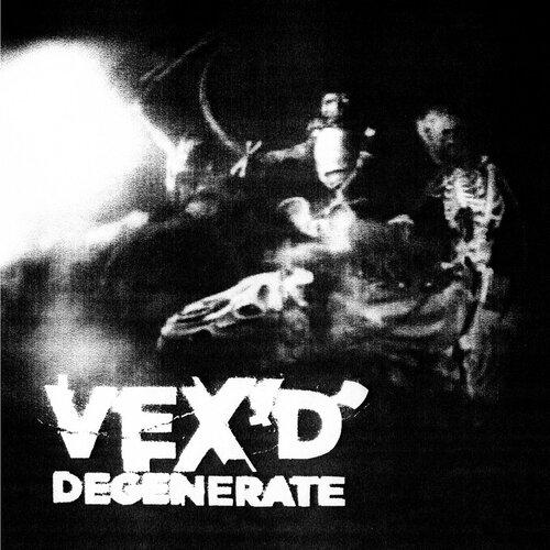 Vex'd - Degenerate