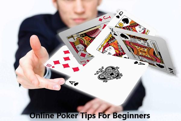 Online Poker Tips For Beginners