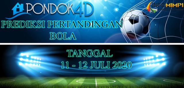 PREDIKSI PERTANDINGAN BOLA 11-12 JULI 2020