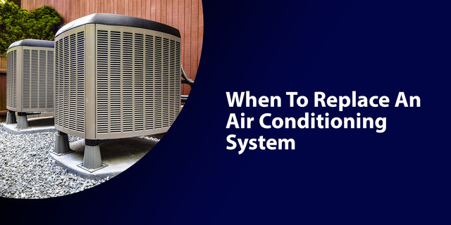 When to Replace an Air Conditioning System