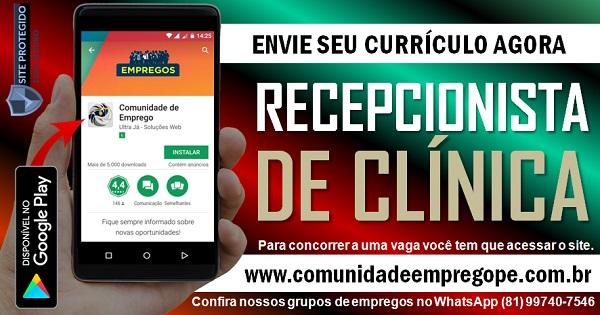 RECEPCIONISTA CLÍNICA COM SALÁRIO DE R$ 1054,00 PARA EMPRESA NO RECIFE