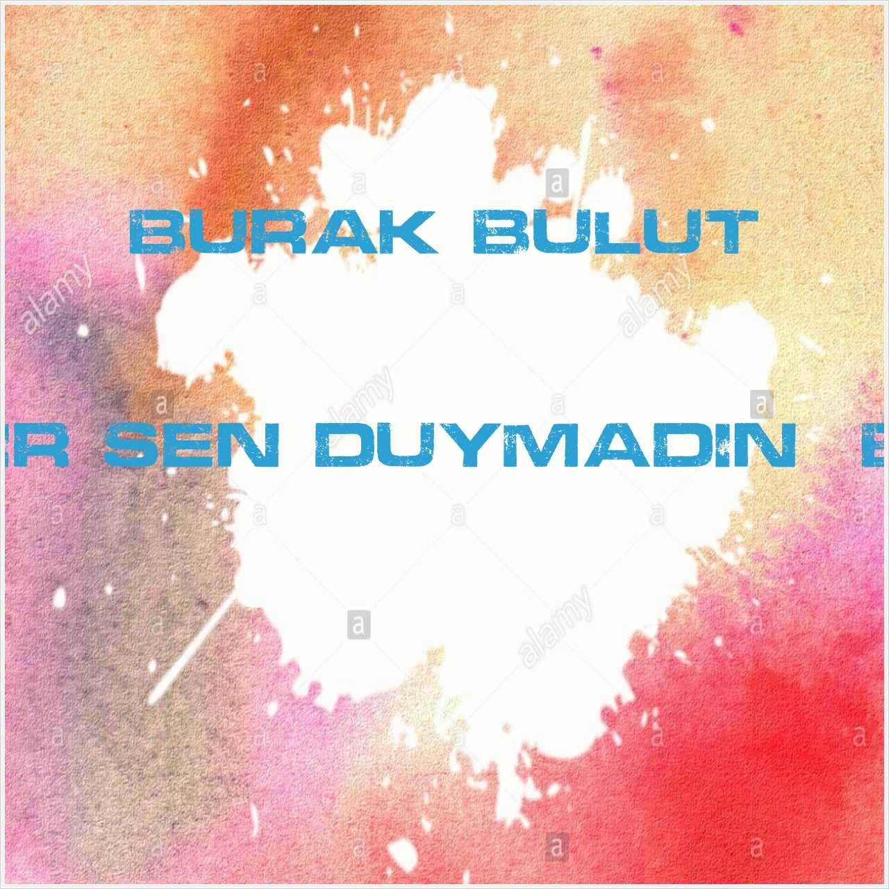 دانلود آهنگ جدید Burak Bulut به نام Herkes Duydu Bir Sen Duymadın (Berat Can Remix)
