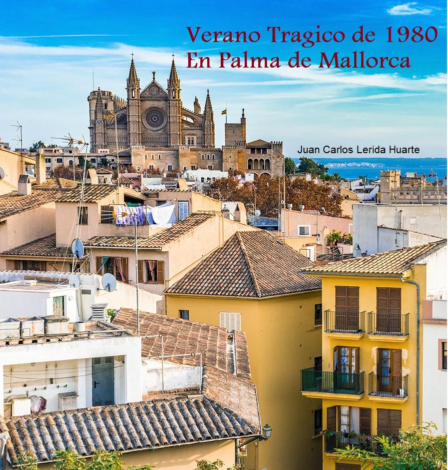 """Mallorca 11 cr - Mi Novela """"Verano Tragico de 1980 en Palma de Mallorca"""""""