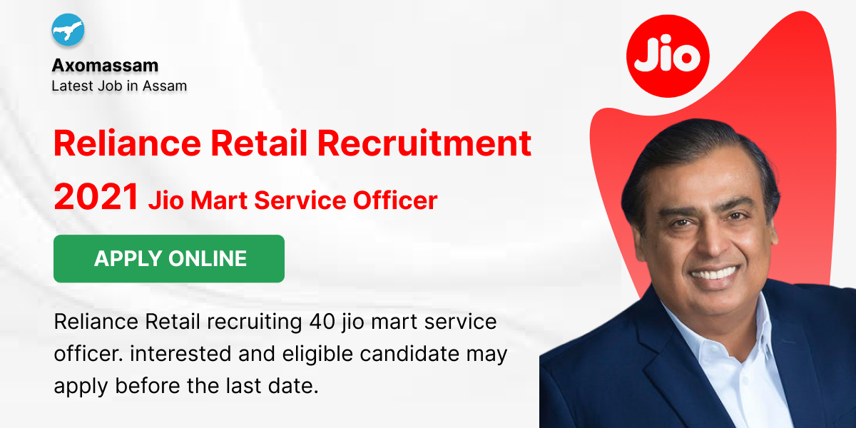 Reliance Retail Recruitment 2021 – 40 Jio Mart Service Officer