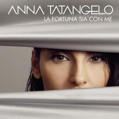 Anna Tatangelo – La fortuna sia con me (2019) FLAC