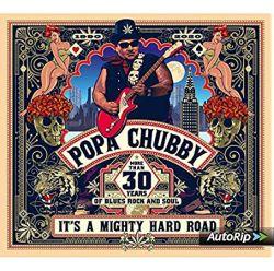 Popa Chubby - It's A Mighty Hard Road (2020)