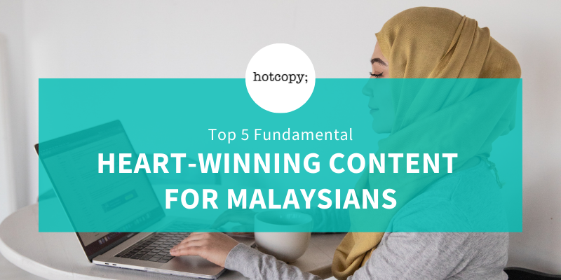 Top 5 Fundamental Heart-Winning Content for Malaysians - Hotcopy