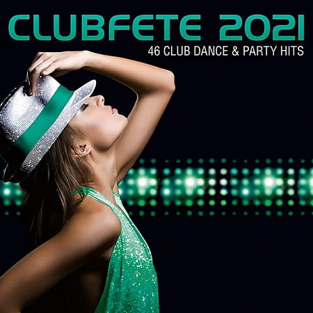 Clubfete 2021 [46 Club Dance & Party Hits] (2020) MP3