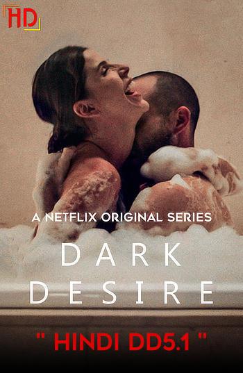 (18+) Dark Desire Season 1 Dual Audio Hindi 1080p 720p & 480p WEBRip ESubs Download