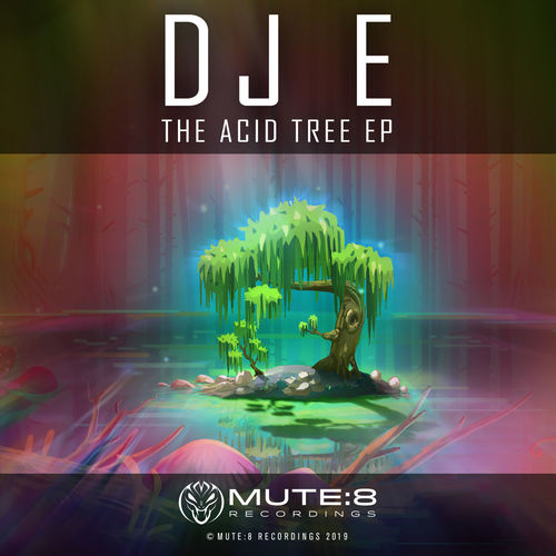 DJ E - The Acid Tree EP 2019