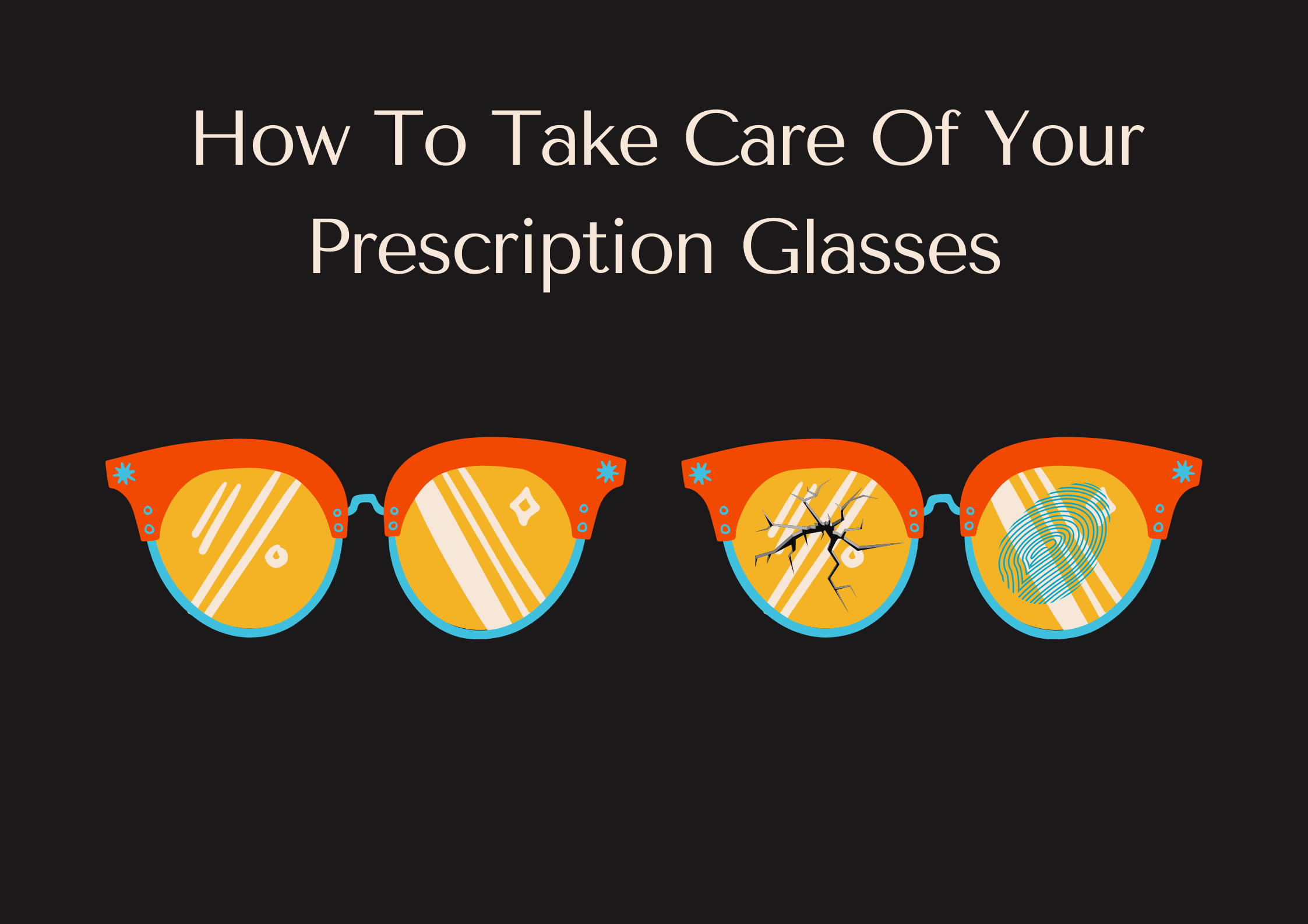 How-To-Take-Care-Of-Your-Prescription-Glasses
