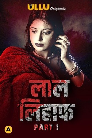 18+ Laal Lihaaf Part-1 (2021) S01 Hindi Complete Web Series 1080p HDRip 900MB Download