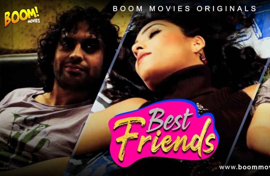 Best Friend (2021) UNRATED Hindi Hot Film – Boom Movies Watch Online