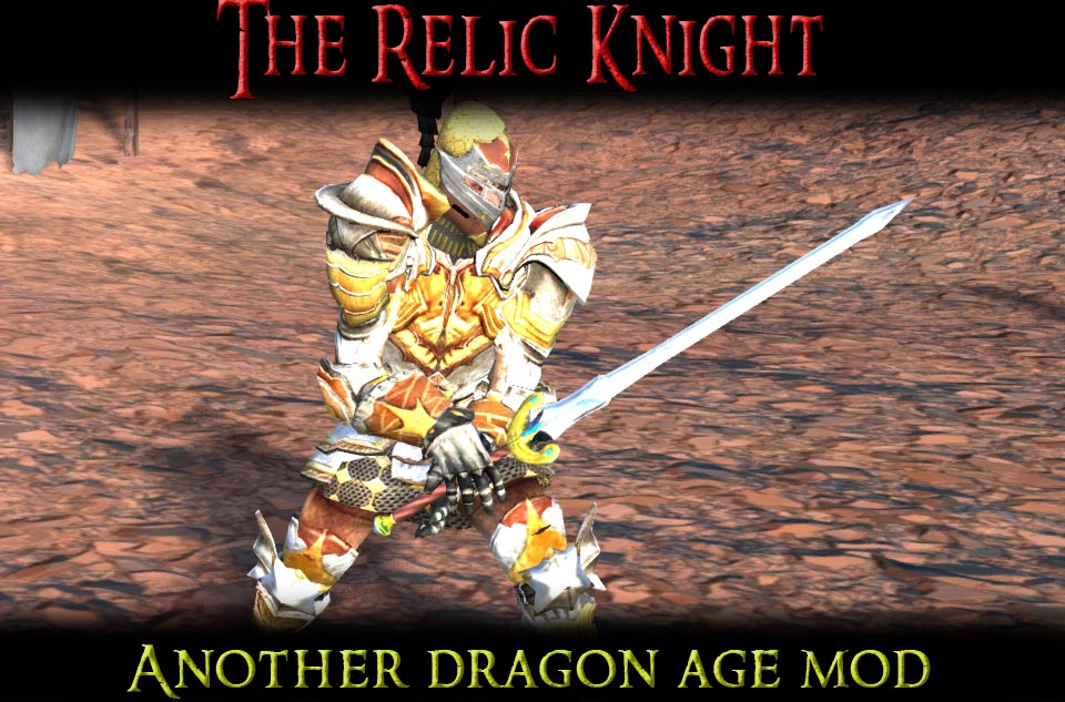 The Relic Knight - Another Dragon Age Mod/Реликтовый рыцарь - еще один мод Dragon Age (RU)
