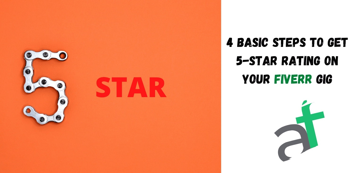 4 Basic Steps to Follow to Get 5-Star Ratings on your Fiverr gigs