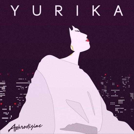 [Album] YURIKA – Aphrodisiac