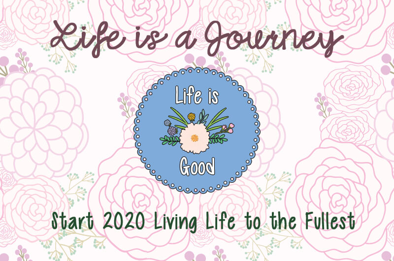 Start 2020 Living Life to the Fullest