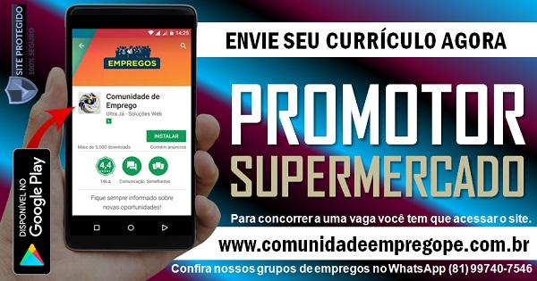 PROMOTOR PARA SUPERMERCADO EM JABOATÃO DOS GUARARAPES