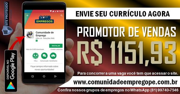 PROMOTOR DE VENDAS COM SALÁRIO DE R$ 1151,93 PARA EMPRESA EM CARUARU