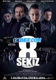 8 (Sekiz) (2021) Bengali Dubbed Movie Watch Online