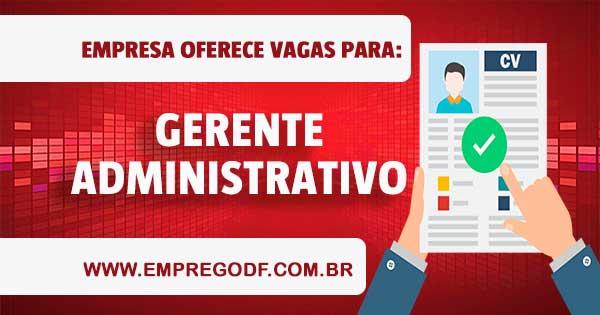 EMPREGO PARA GERENTE ADMINISTRATIVO FINANCEIRO
