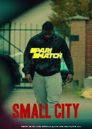 Small City (2021) Bengali Dubbed Movie Watch Online