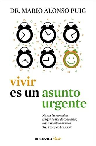 Vivir es un asunto urgente - Mario Alonso Puig [pdf] VS Vivir-es-un-asunto-urgente-Mario-Alonso-Puig