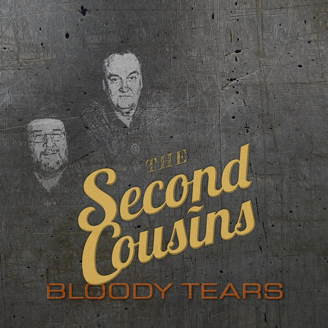 The Second Cousins Bloody Tears Cover