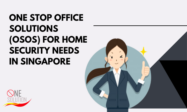 One-Stop-Office-Solutions-OSOS-for-Home-Security-Needs-in-Singapore