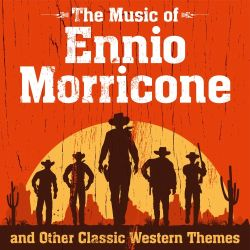 VA- The Music of Ennio Morricone and Other Classic Western Themes (2020)