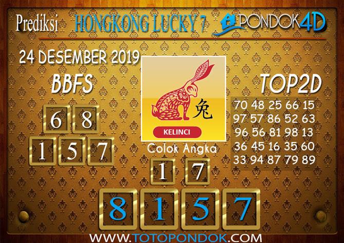 Prediksi Togel HONGKONG LUCKY 7 PONDOK4D 24 DESEMBER 2019