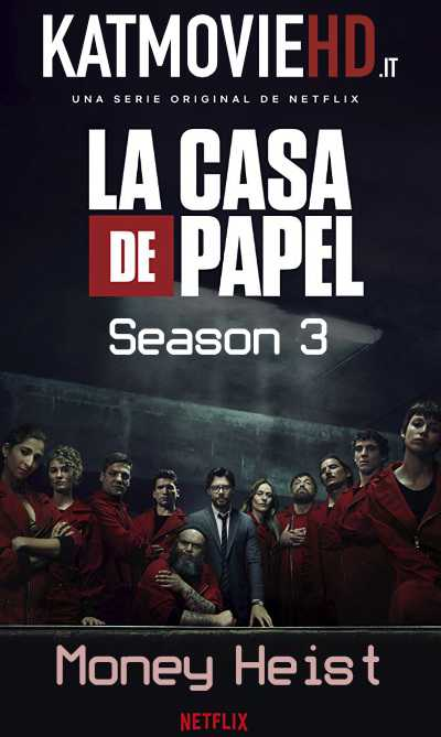 Money Heist S03 (Season 3) Complete 480p 720p 1080p HDRip | All Episodes | Netflix free Download On KatMovieHD.pw