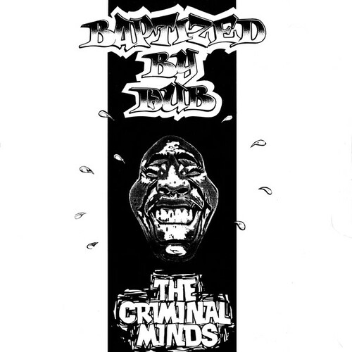 The Criminal Minds - Baptized By Dub 1992