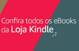 Confira todos os ebooks da Loja Kindle na Amazon