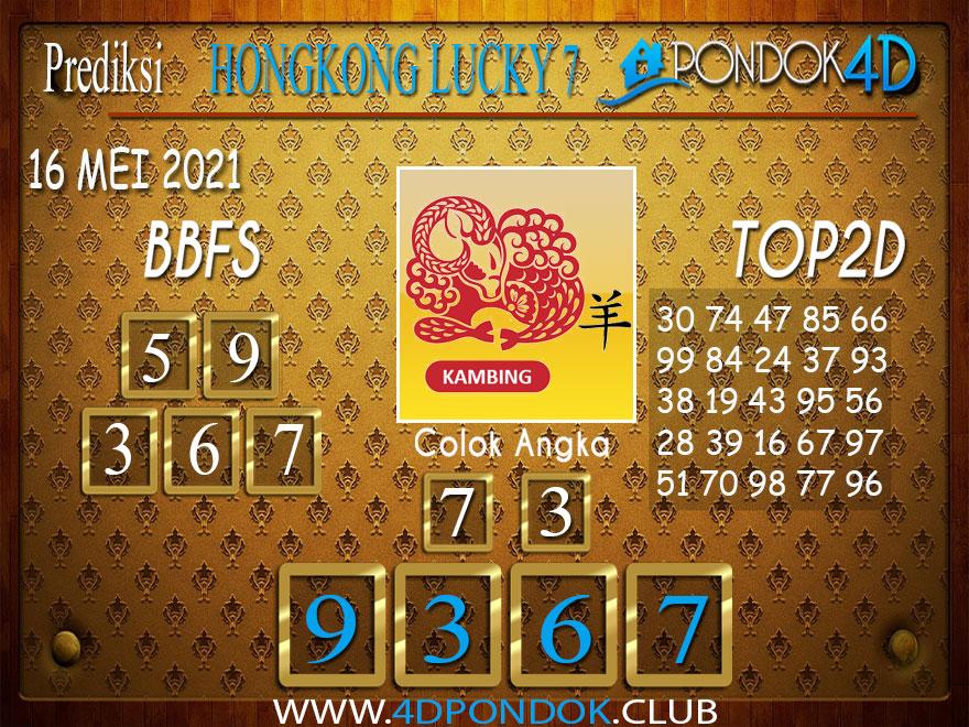 Prediksi Togel HONGKONG LUCKY7 PONDOK4D 16 MEI 2021
