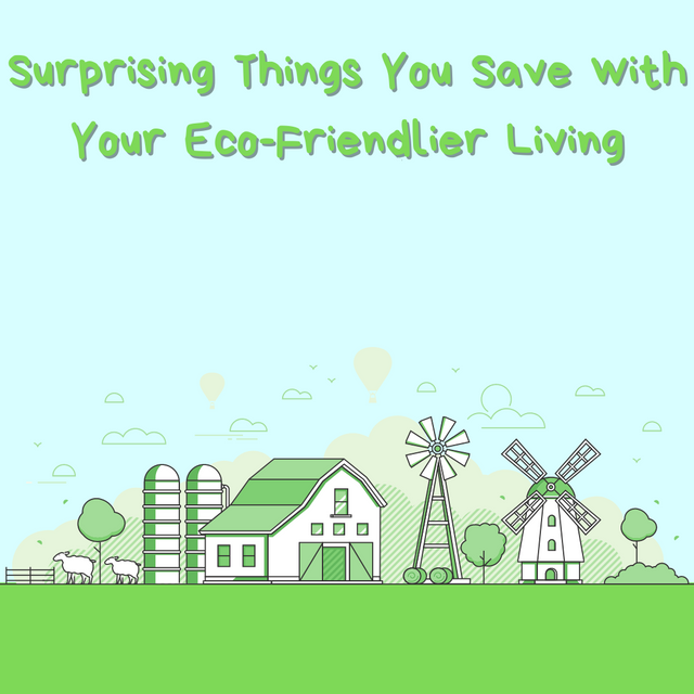 Surprising-Things-You-Save-with-Your-Eco-Friendlier-Living