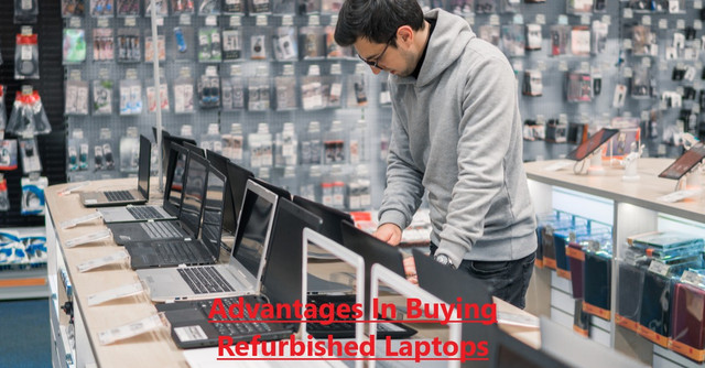 Advantages In Buying Refurbished Laptops