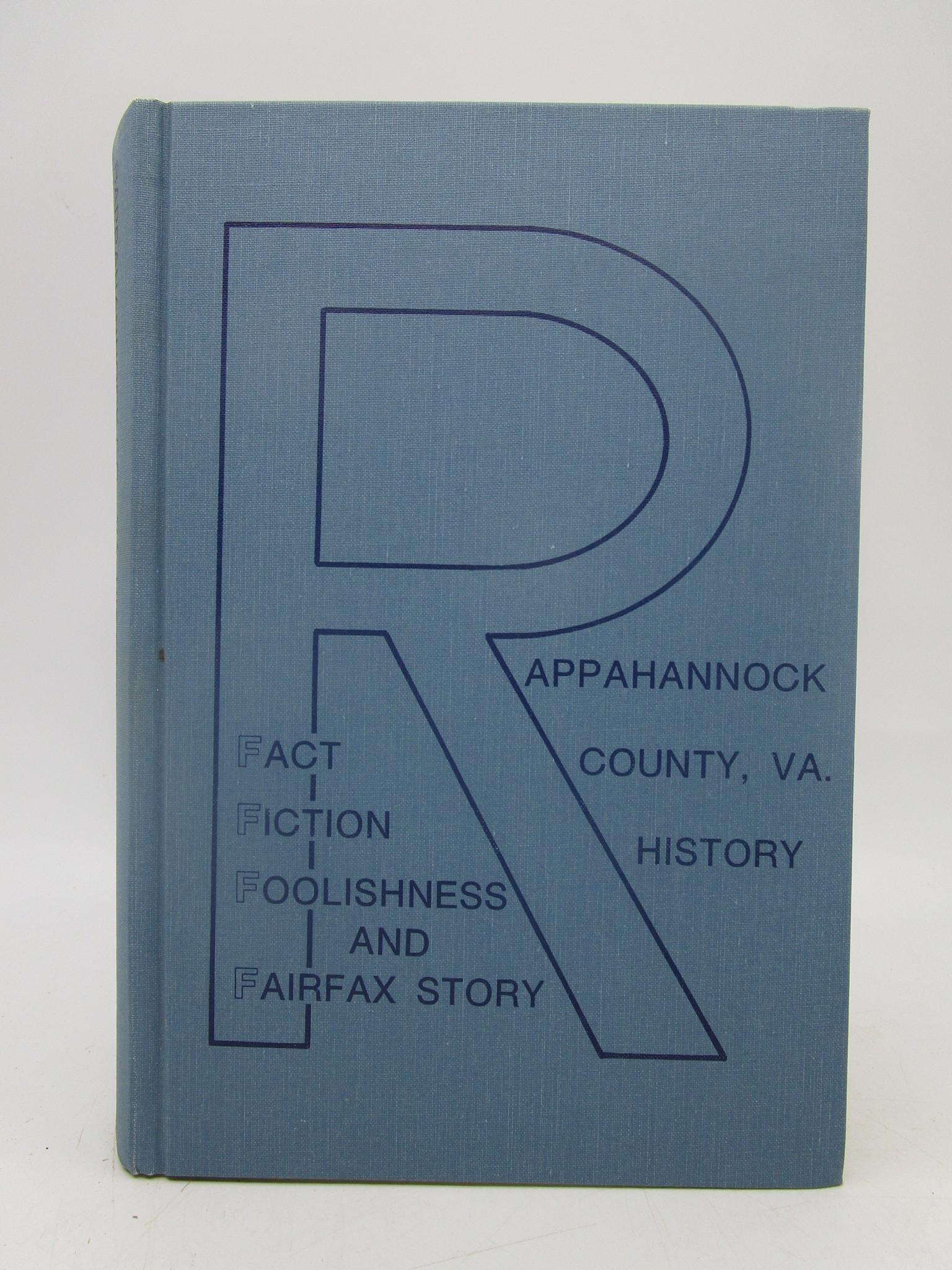 Image for Rappahannock County, Virginia - A History: Fact, Fiction, Foolishness and the Fairfax Story