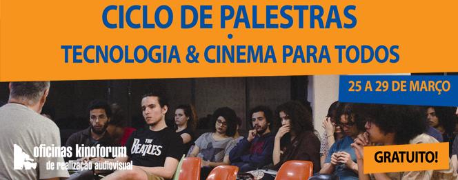 CICLO DE PALESTRAS - TECNOLOGIA & CINEMA PARA TODOS